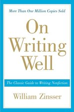 On Writing Well the Classic Guide to Writing Nonfiction 30th Anniversary Edition