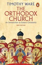 Orthodox Church an Introduction to Eastern Christianity Revised