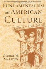 Fundamentalism & American Culture 2nd Edition