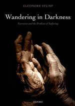 WANDERING IN DARKNESS NARRATIVE AND THE PROBLEM OF SUFFERING