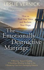 Emotionally Destructive Marriage How to Find Your Voice and Reclaim Your Hope