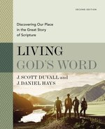 Living Gods Word Second Edition Discovering Our Place in the Great Story of Scripture