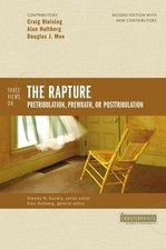 Three Views on the Rapture Pretribulation Prewrath or Posttribulation Second Edition