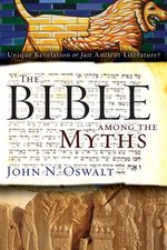 Bible Among the Myths Unique Revelation or Just Ancient Literature