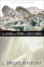 Words & Works of Jesus Christ Study of the Life of Christ