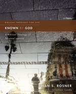 Known by God A Biblical Theology of Personal Identity