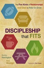 Discipleship That Fits The Five Kinds of Relationships God Uses to Help Us Grow