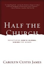HALF THE CHURCH RECAPTURING GODS GLOBAL VISION FOR WOMEN