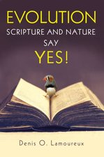 Evolution Scripture & Nature Say Yes