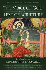 Voice of God in the Text of Scripture Explorations in Constructive Dogmatics