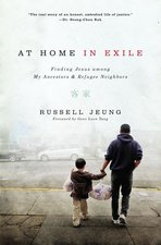 At Home in Exile Finding Jesus Among My Ancestors & Refugee Neighbors