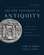 New Testament in Antiquity 2nd Edition a Survey of the New Testament Within Its Cultural Contexts