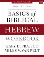 Basics of Biblical Hebrew Workbook 3rd Edition