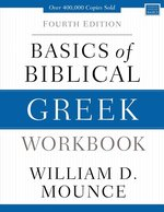 Basics of Biblical Greek Workbook 4th Edition