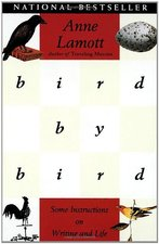 Bird by Bird Some Instructions on Writing & Life