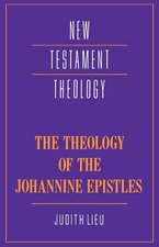 THEOLOGY OF THE JOHANNINE EPISTLES NR