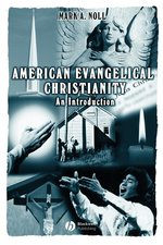 American Evangelical Christianity an Introduction NR