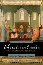 CHRIST AT THE CENTER THE EARLY CHRISTIAN