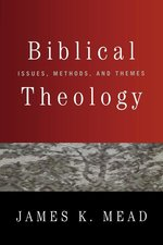 Biblical Theology Issues Methods & Themes