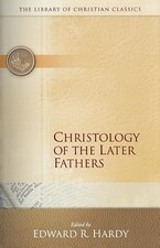 CHRISTOLOGY OF THE LATER FATHERS