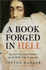Book Forged in Hell Spinozas Scandalous Treatise & the Birth of the Secular Age