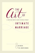Art of Intimate Marriage a Christian Couples Guide to Sexual Intimacy
