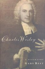 CHARLES WESLEY A BIOGRAPHY