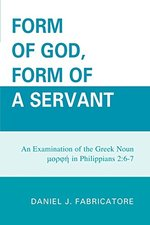FORM OF GOD FORM OF A SERVANT