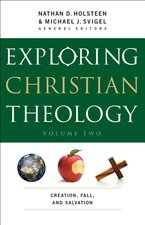 Exploring Christian Theology Volume 2 Creation Fall & Salvation