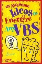 155 AWESOME IDEAS TO ENERGIZE ANY VBS