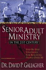 SENIOR ADULT MINISTRY IN THE 21ST CENTUR OP!!!
