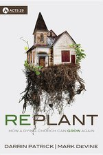Replant How a Dying Church Can Grow Again
