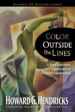 Color Outside the Lines a Revolutinary Approach to Creative Leadership