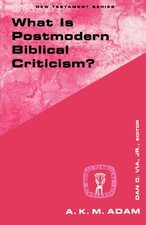 WHAT IS POSTMODERN BIBLICAL CRITICISM