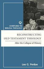 Reconstructing Old Testament Theology After the Collapse of History