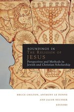 SOUNDINGS IN THE RELIGION OF JESUS PERSPECTIVES & METHODS IN JEWISH & CHRISTIAN SCHOLARSHIP
