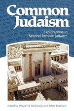 COMMON JUDAISM EXPLORATIONS IN SECOND TEMPLE JUDAISM (REVISED)