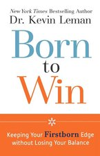 BORN TO WIN KEEPING YOUR FIRSTBORN EDGE
