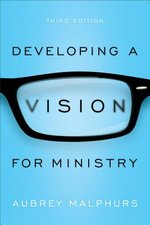 Developing a Vision for Ministry 3rd Edition