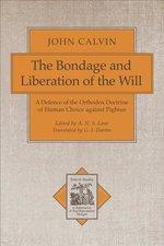 BONDAGE & LIBERATION OF THE WILL