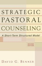 Strategic Pastoral Counseling a Short Term Structured Model 2nd Edition