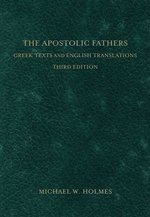 APOSTOLIC FATHERS GREEK TEXTS & ENG 3RD