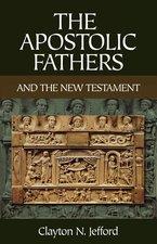 APOSTOLIC FATHERS & THE NT