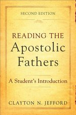 Reading the Apostolic Fathers a Students Introduction 2nd Edition