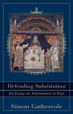 DEFENDING SUBSTITUTION AN ESSAY ON ATONEMENT