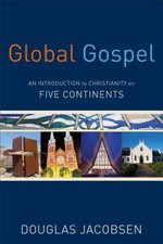 Global Gospel an Introduction to Christianity on Five Continents