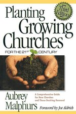 Planting Growing Churches for the 21st Century 3rd Edition