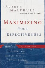 Maximizing Your Effectiveness How to Discover & Develop Your Divine Design 2nd Edition