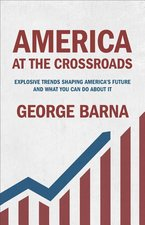 America at the Crossroads Explosive Trends Shaping Americas Future & What You Can Do about It OP!!