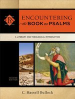 Encountering the Book of Psalms 2nd Edition a Literary & Theological Introduction
